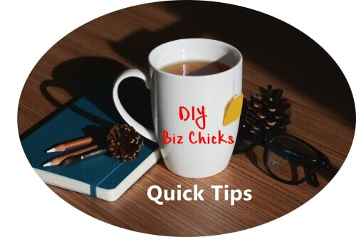 DIY Biz Chicks Quick Tips