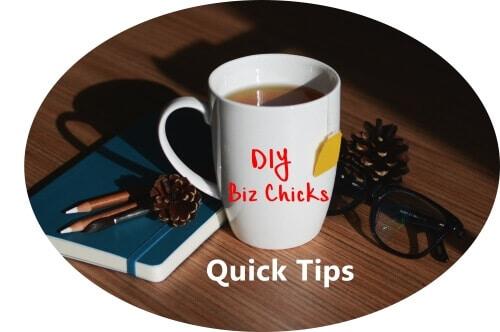 DIY Biz Chicks Quick Tips